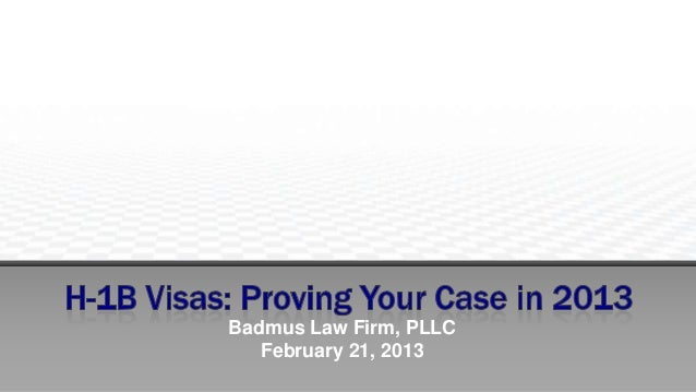 H-1B Visas:  Proving You Case in 2013