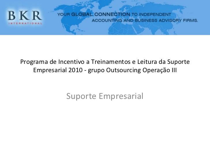 Programa de Incentivo a Treinamentos e Leitura da Suporte Empresarial 2010 - grupo Outsourcing Operação III Suporte Empres...