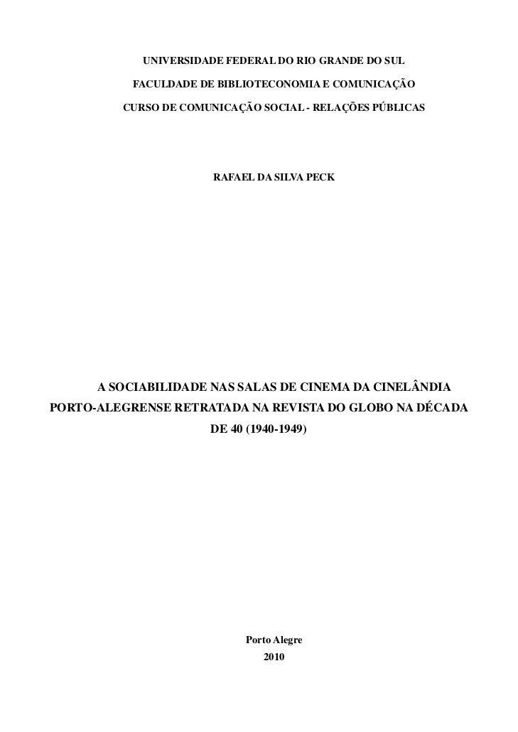 UNIVERSIDADE FEDERAL DO RIO GRANDE DO SUL          FACULDADE DE BIBLIOTECONOMIA E COMUNICAÇÃO         CURSO DE COMUNICAÇÃO...