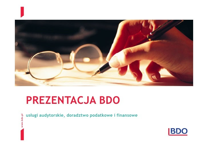 PREZENTACJA BDO             usługi audytorskie, doradztwo podatkowe i finansowewww.bdo.pl