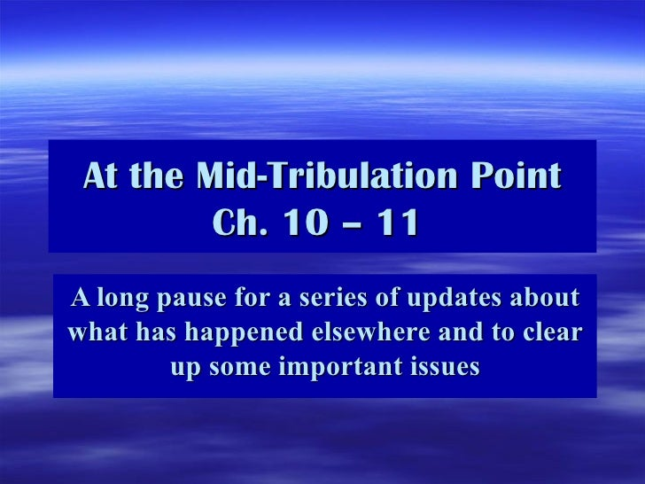 At the Mid-Tribulation Point Ch. 10 – 11   A long pause for a series of updates about what has happened elsewhere and to c...
