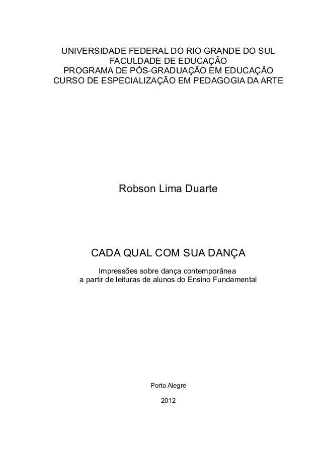 UNIVERSIDADE FEDERAL DO RIO GRANDE DO SUL FACULDADE DE EDUCAÇÃO PROGRAMA DE PÓS-GRADUAÇÃO EM EDUCAÇÃO CURSO DE ESPECIALIZA...