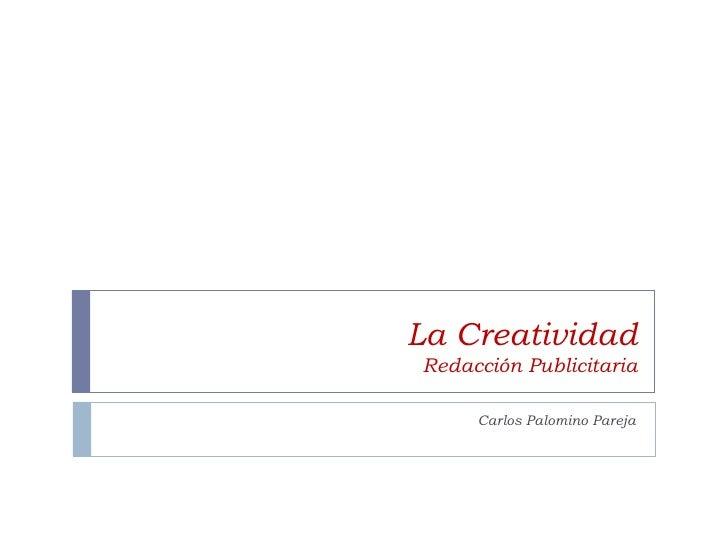 La Creatividad Redacción Publicitaria Carlos Palomino Pareja