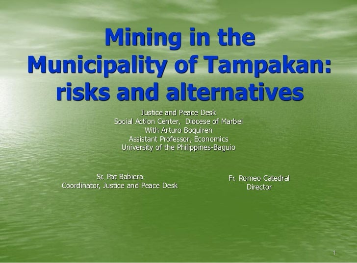Mining in theMunicipality of Tampakan:  risks and alternatives                         Justice and Peace Desk             ...