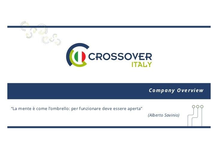 """Company Overview""""La mente è come l'ombrello: per funzionare deve essere aperta""""                                           ..."""