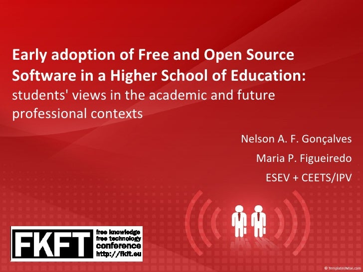 Early adoption of Free and Open Source Software in a Higher School of Education: students' views in the academic and futur...