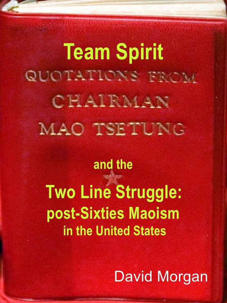 Team Spirit David Morgan and the  Two Line Struggle:   post-Sixties Maoism   in the United States