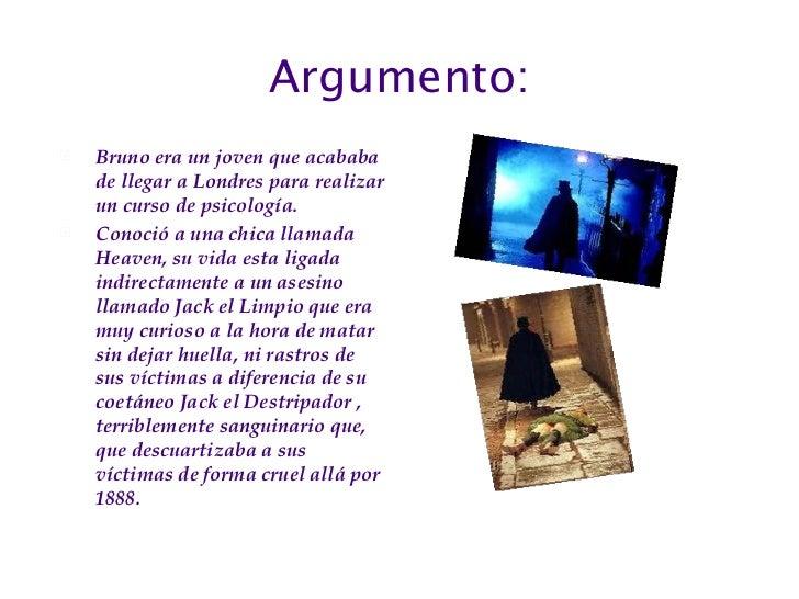 Argumento: <ul><li>Bruno era un joven que acababa de llegar a Londres para realizar un curso de psicología. </li></ul><ul>...