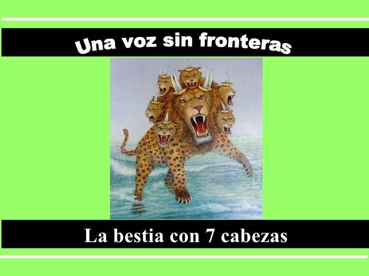 La bestia con 7 cabezas Una voz sin fronteras