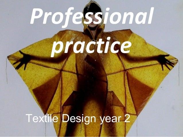 Professional practice Textile Design year 2