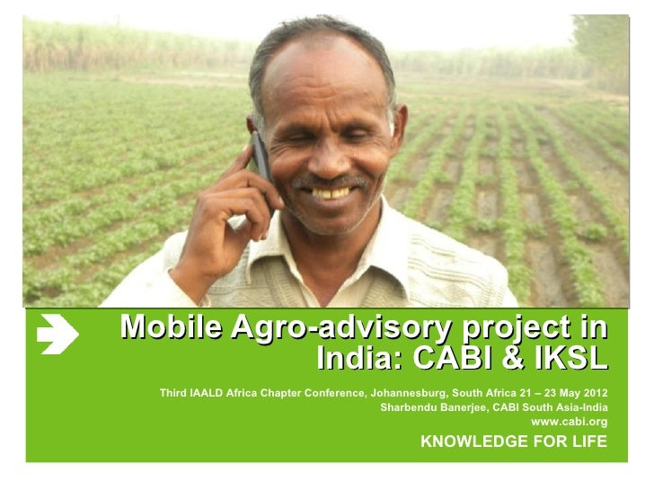 Mobile Agro-advisory project in            India: CABI & IKSL  Third IAALD Africa Chapter Conference, Johannesburg, South ...