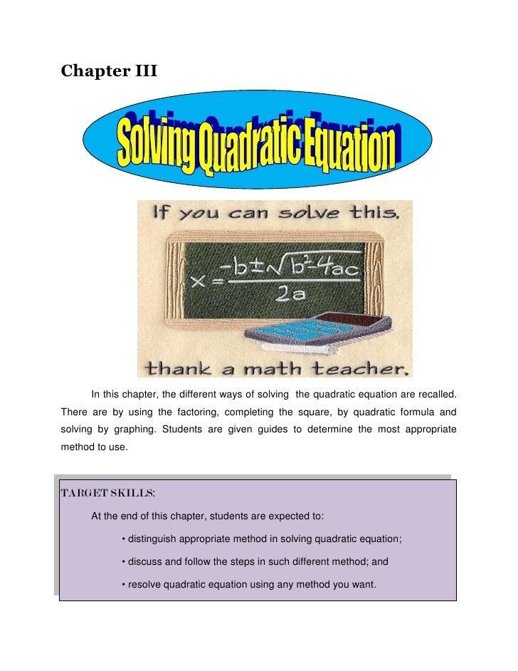 Chapter III<br />In this chapter, the different ways of solving  the quadratic equation are recalled. There are by using t...