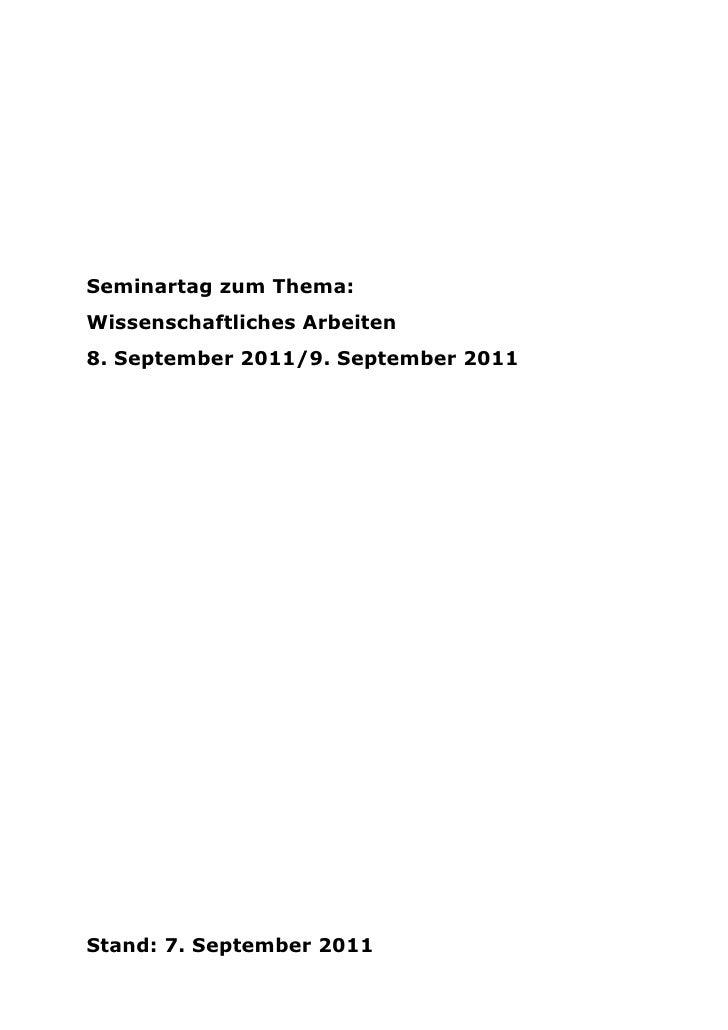 Seminartag zum Thema:Wissenschaftliches Arbeiten8. September 2011/9. September 2011Stand: 7. September 2011
