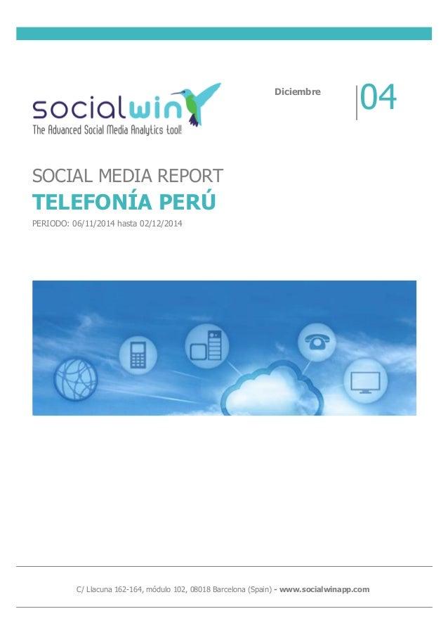 C/ Llacuna 162-164, módulo 102, 08018 Barcelona (Spain) - www.socialwinapp.com Diciembre 04 SOCIAL MEDIA REPORT TELEFONÍA ...