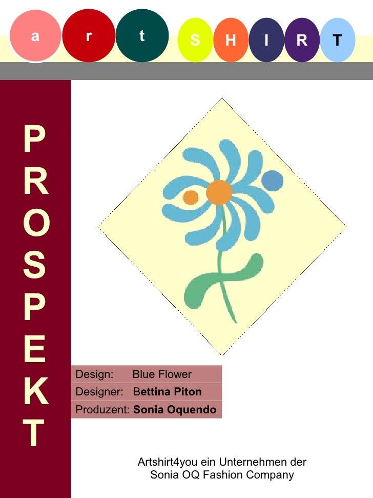 Artshirt Prospekt Design blueflower von Bettina Piton und Sonia Oquendo