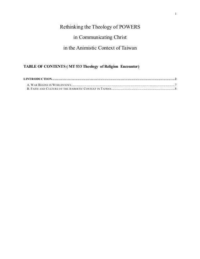 Rethinking the Theology of POWERS in Communicating Christ in the Animistic Context of Taiwan TABLE OF CONTENTS ( MT 533 Th...