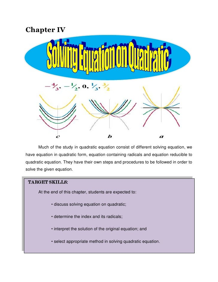 Chapter IV<br />Much of the study in quadratic equation consist of different solving equation, we have equation in quadrat...