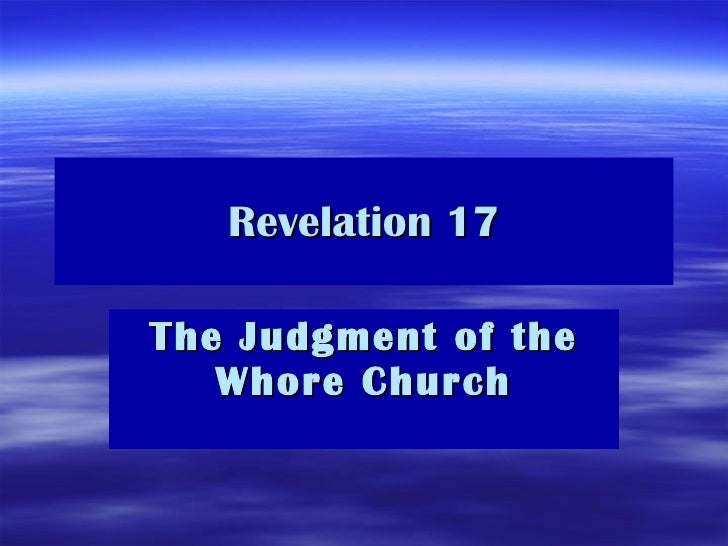Revelation 17 The Judgment of the Whore Church