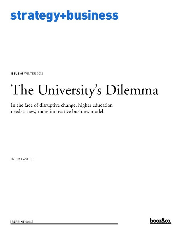 strategy+businessissue 69 WINTER 2012The University's DilemmaIn the face of disruptive change, higher educationneeds a new...