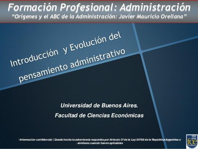 Información confidencial | Queda hecha la advertencia requerida por Artículo 3º de la Ley 24766 de la República Argentina ...