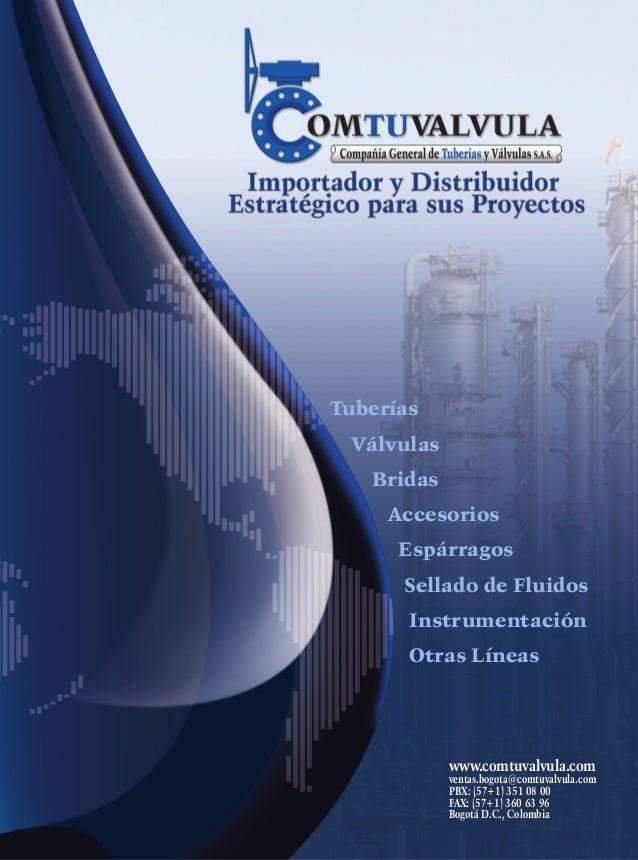 Tuberías Válvulas Bridas Accesorios Espárragos Sellado de Fluidos Instrumentación Otras Líneas  www.comtuvalvula.com  vent...