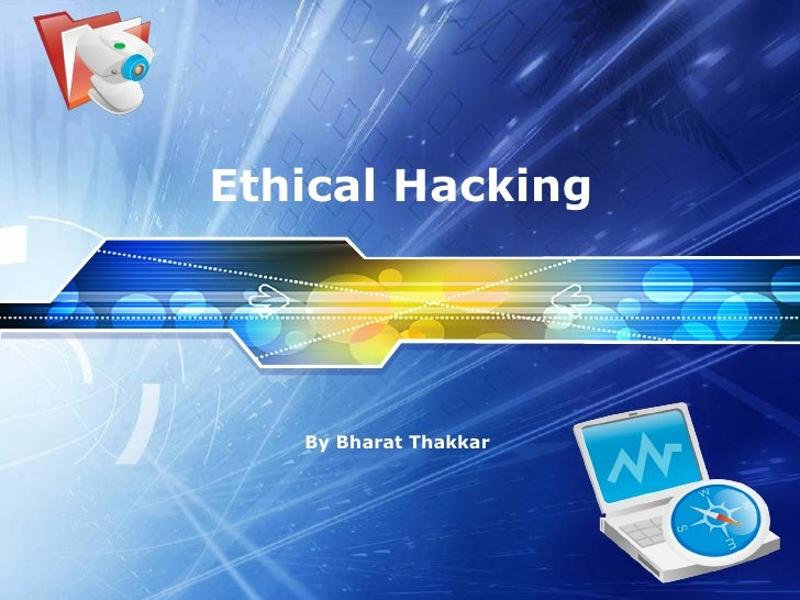 Ethical Hacking   By Bharat Thakkar