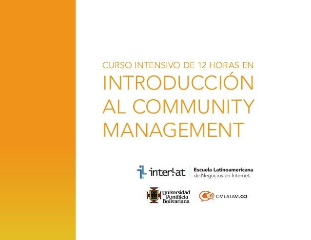 CURSO INTENSIVO DE 12 HORAS EN  INTRODUCCIÓN AL COMMUNITY MANAGEMENT  CMLATAM.CO