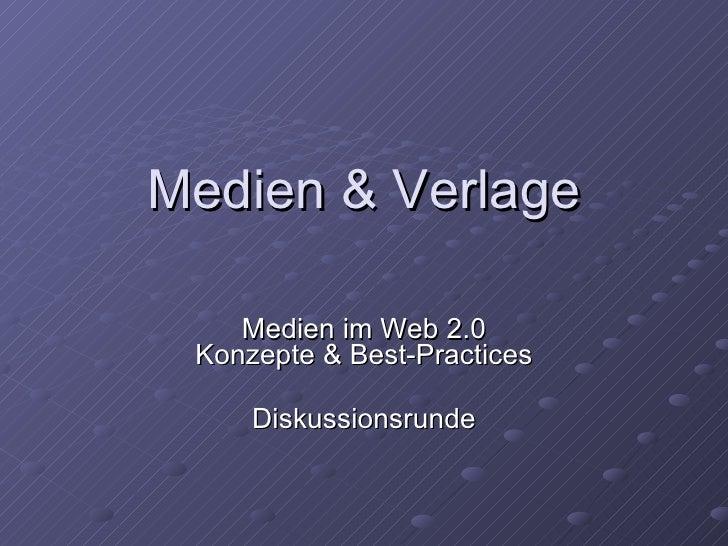 Medien & Verlage Medien im Web 2.0 Konzepte & Best-Practices Diskussionsrunde