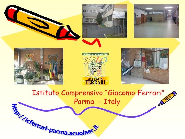 "http://icferrari-parma.scuolaer.it Istituto Comprensivo ""Giacomo Ferrari"" Parma  - Italy"