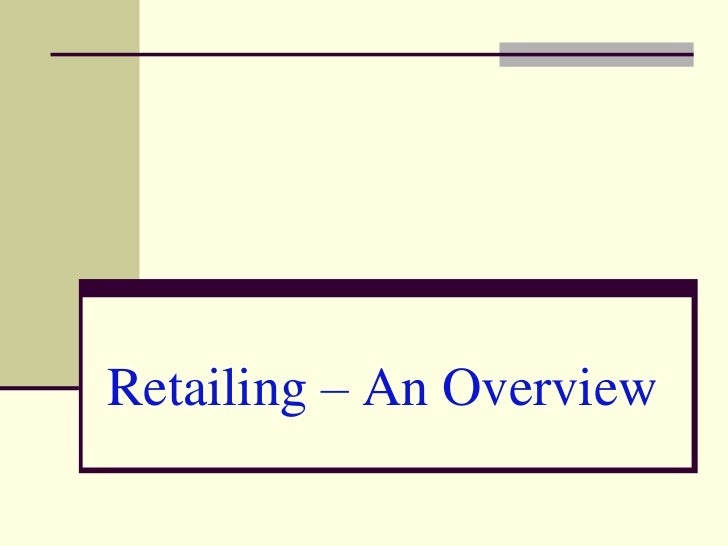 Retailing – An Overview