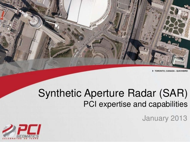 Synthetic Aperture Radar (SAR)         PCI expertise and capabilities                         January 2013