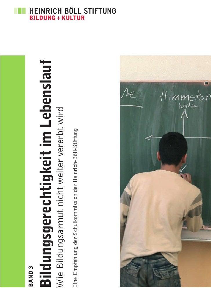 BAND 3   Bildungsgerechtigkeit im Lebenslauf Wie Bildungsarmut nicht weiter vererbt wird Eine Empfehlung der Schulkommissi...