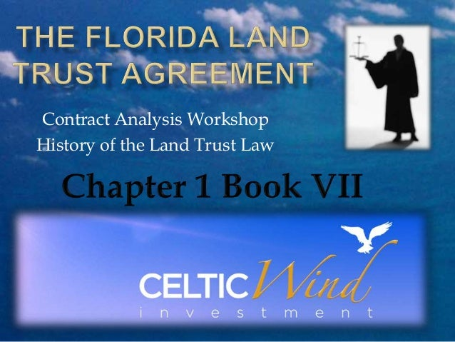 Contract Analysis Workshop History of the Land Trust Law