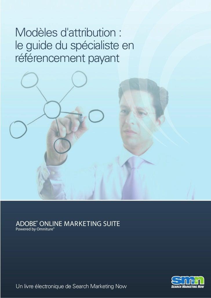 Modèles dattribution :le guide du spécialiste enréférencement payantUn livre électronique de Search Marketing Now