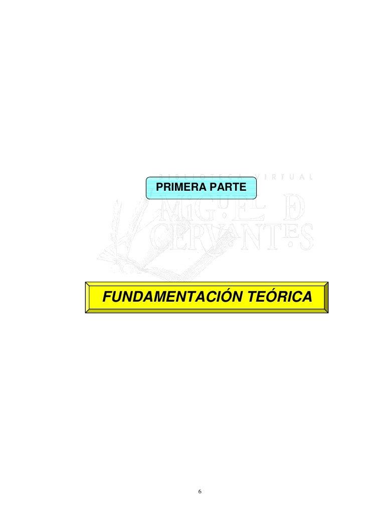 PRIMERA PARTE     FUNDAMENTACIÓN TEÓRICA                6