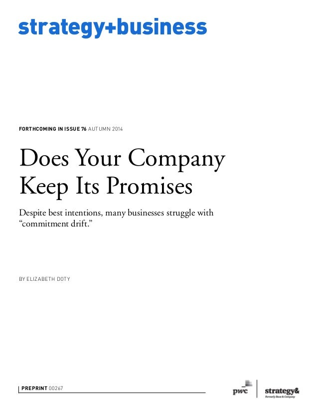 strategy+business PREPRINT 00267 Does Your Company Keep Its Promises Despite best intentions, many businesses struggle wit...
