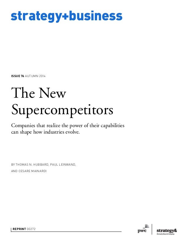strategy+business REPRINT 00272 BY THOMAS N. HUBBARD, PAUL LEINWAND, AND CESARE MAINARDI The New Supercompetitors Companie...