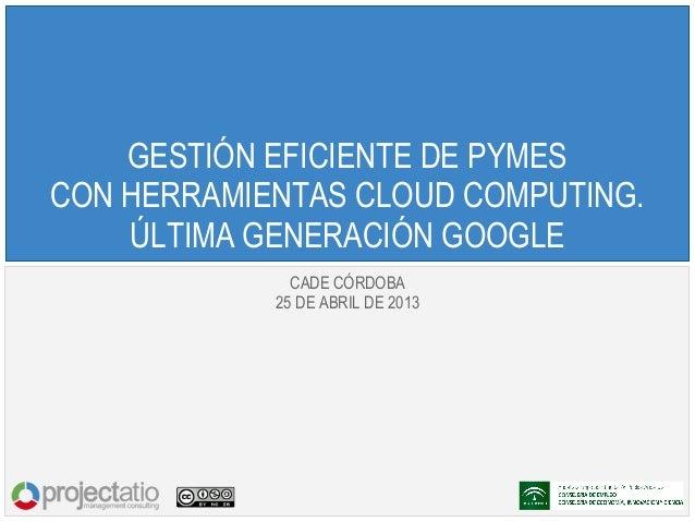 130425 GESTIÓN EFICIENTE DE PYMES CON HERRAMIENTAS CLOUD COMPUTING