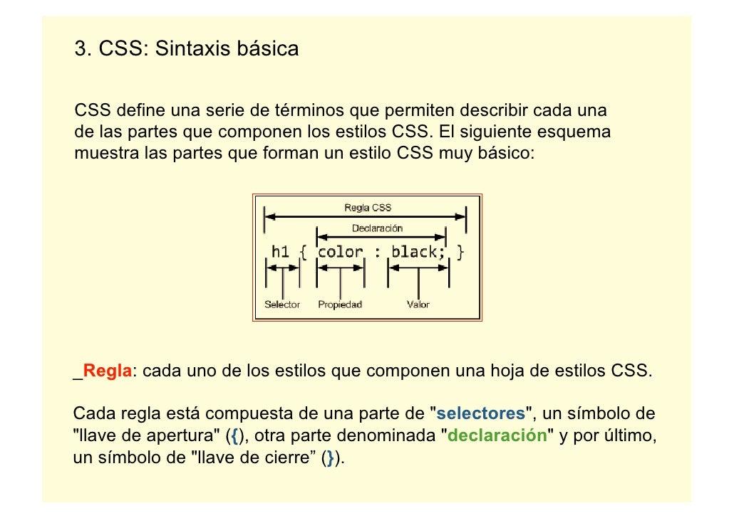 3. CSS: Sintaxis básicaCSS define una serie de términos que permiten describir cada unade las partes que componen los esti...