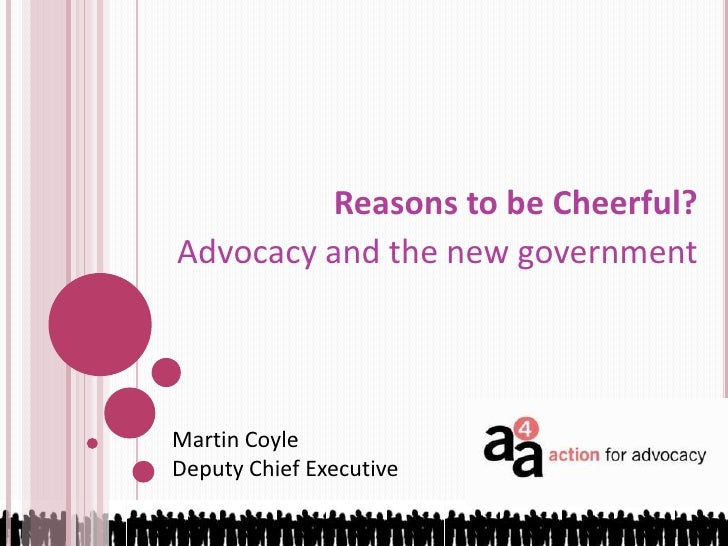 Reasons to be cheerful? Advocacy and the new government