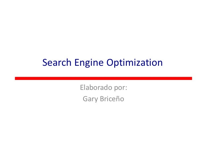 Search Engine Optimization        Elaborado por:         Gary Briceño