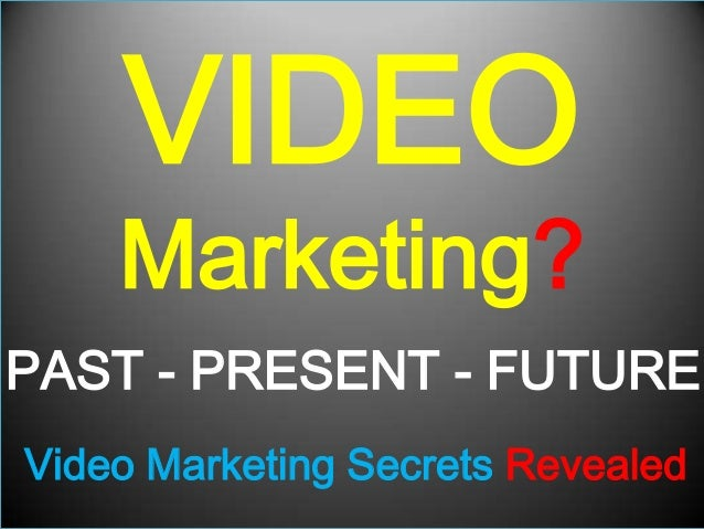 Video Marketing Skills - Video Marketer (Past, Present and Future)