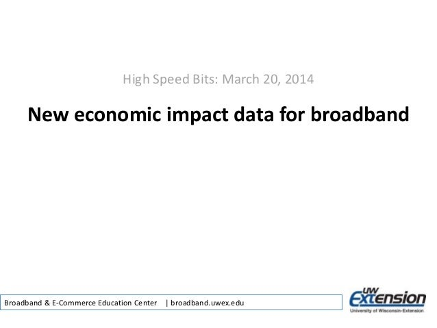 High Speed Bits: March 20, 2014 New economic impact data for broadband Broadband & E-Commerce Education Center | broadband...