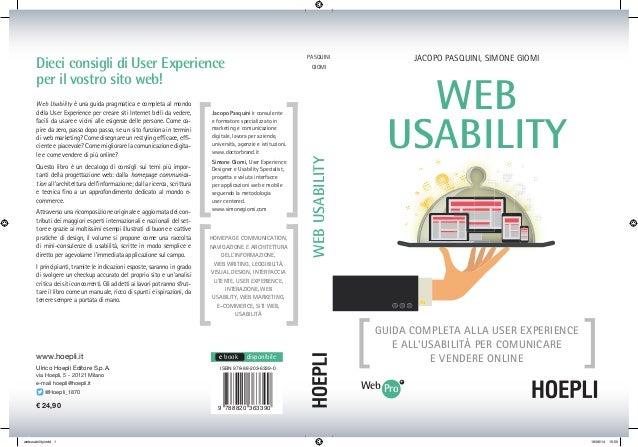 JACOPO PASQUINI, SIMONE GIOMIPASQUINI GIOMI WEBUSABILITY Dieci consigli di User Experience per il vostro sito web! Web Usa...