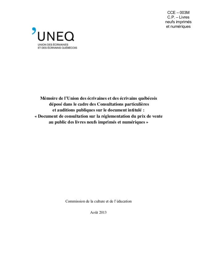 Mémoire de l'Union des écrivaines et des écrivains québécois déposé dans le cadre des Consultations particulières et audit...