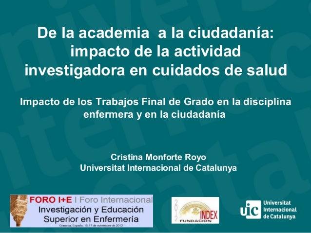 De la academia a la ciudadanía:       impacto de la actividadinvestigadora en cuidados de saludImpacto de los Trabajos Fin...