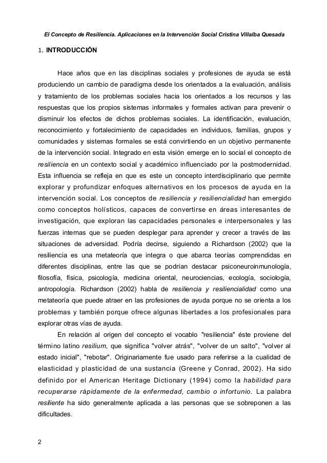 El Concepto de Resiliencia. Aplicaciones en la Intervención Social Cristina Villalba Quesada 1. INTRODUCCIÓN Hace años que...