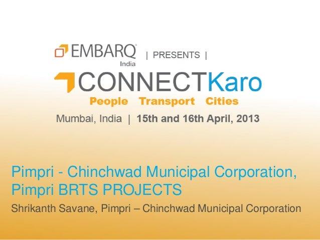 Pimpri - Chinchwad Municipal Corporation,Pimpri BRTS PROJECTSShrikanth Savane, Pimpri – Chinchwad Municipal Corporation