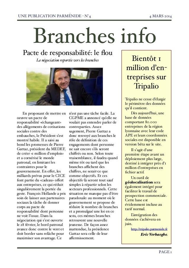 UNE PUBLICATION PARMÉNIDE - N°4  4 MARS 2014  Branches info Pacte de responsabilité: le flou La négociation reportée vers l...