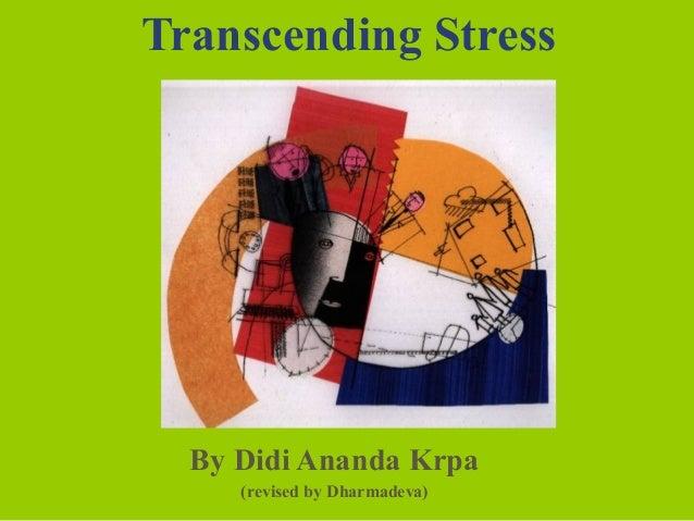 Transcending stress